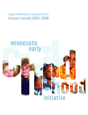 Minnesota Early Childhood Initiative: Supporting Minnesota's Youngest Citizens Lessons Learned 2003-2006